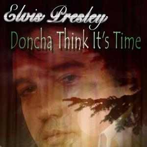 Doncha' Think It's Time