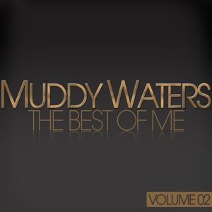 Muddy Waters - The Best Of Me, Vol. 2