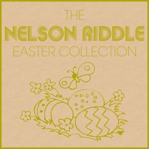 The Nelson Riddle Easter Collection