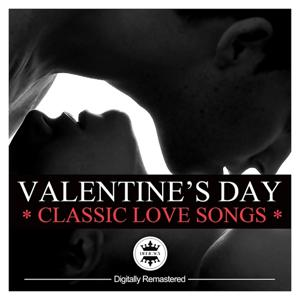 Valentine's Day Classics - Classic Love Song (Digitally Remastered)