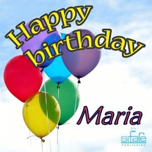 Happy Birthday to You (Birthday Maria)