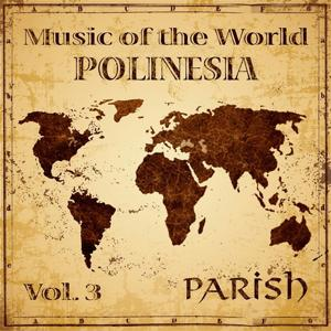 Music of the World, Vol. 3 : Polinesia