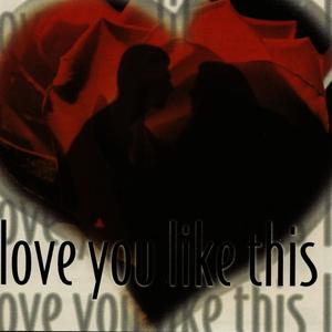 Love You Like This