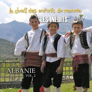 Les inédits: Chant des enfants du monde: Albanie, vol. 2
