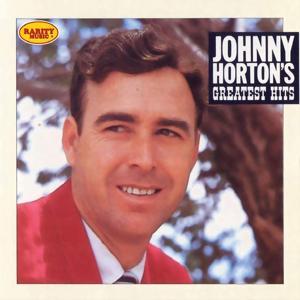Johnny Horton's Greatest Hits: Rarity Music Pop, Vol. 302