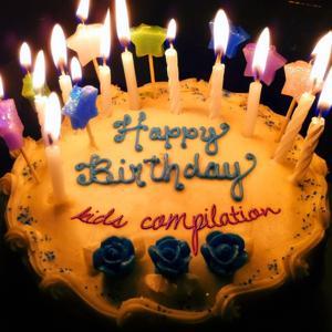Happy Birthday : Kids Compilation
