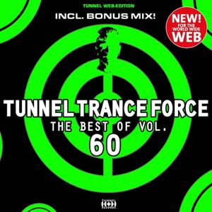 Tunnel Trance Force (The Best of Vol. 60)