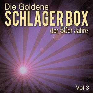 Die Goldene Schlager Box der 50er Jahre, Vol. 3