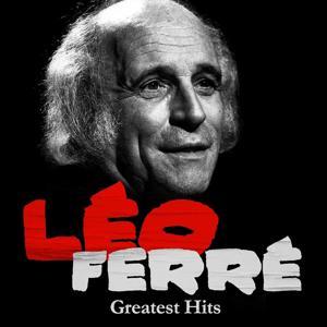 Léo Ferré : Greatest Hits (Remastered)