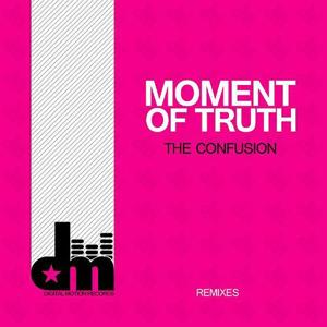 Moment Of Truth (Remixes)