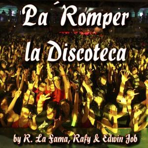 Pa' Romper la Discoteca