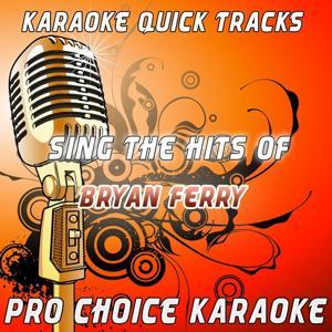 Karaoke Quick Tracks - Sing the Hits of Bryan Ferry (Karaoke Version) (Originally Performed By Bryan Ferry)