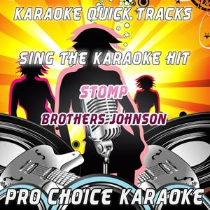 Karaoke Quick Tracks : Stomp (Karaoke Version) (Originally Performed By Brothers Johnson)