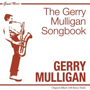 The Gerry Mulligan Songbook (Original Album Plus Bonus Tracks)
