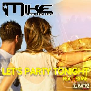 Let's Party Tonight (Mike Rodriguez Remix)