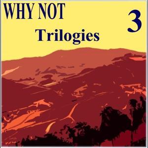 Trilogies, Vol. 3