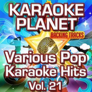 Various Pop Karaoke Hits, Vol. 21 (Karaoke Planet)