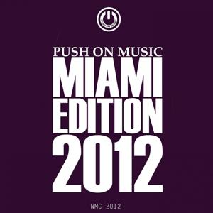 Push On Music Miami Edition 2012 (WMC 2012)