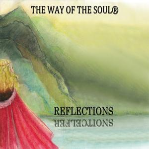 The Way Of The Soul - REFECTIONS