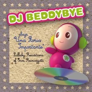 DJ beddybye plays una storia importante (Lullaby Renditions of Eros Ramazzotti)