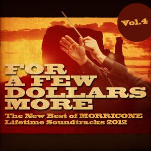 For a Few Dollars More, Vol. 4 (The New Best of Morricone Lifetime Soundtracks 2012)