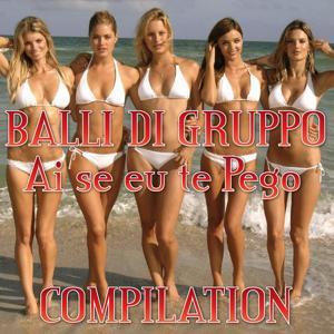 Ballo Di Gruppo Ai Se Eu Te Pego Compilation