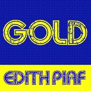 Gold: Edith Piaf