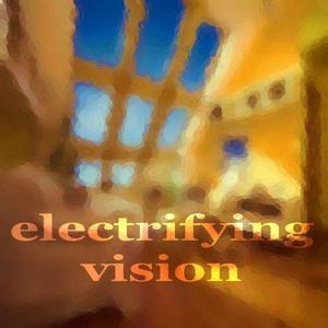 Electrifying Vision (Electro House Music)