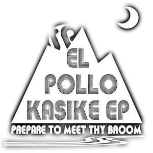 El Pollo Kasike EP