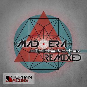 Mad Era & In The Vortex Remixed