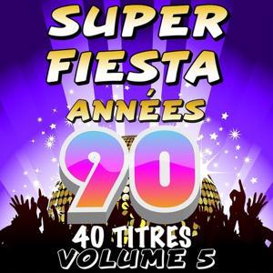 Super fiesta années 90, vol. 5