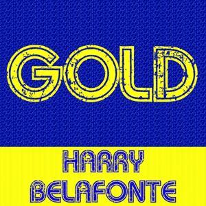 Gold: Harry Belafonte