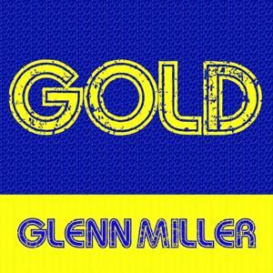 Gold: Glenn Miller