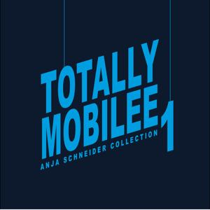 Totally Mobilee - Anja Schneider Collection Vol. 1