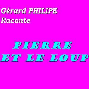 Pierre et le loup : Gérard Philipe raconte (Avec l'orchestre Philarmonique d'U.R.S.S.)