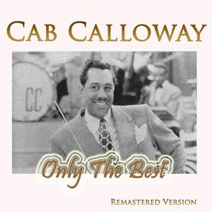 Cab Calloway: Only the Best (Remastered Version)