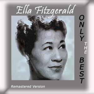 Ella Fitzgerald: Only The Best (Remastered Version)