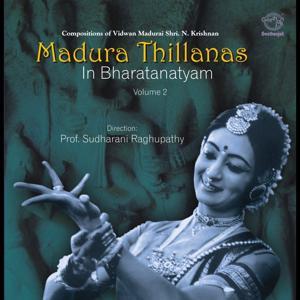 Madura Thillanas In Bharatnatyam, Vol. 2