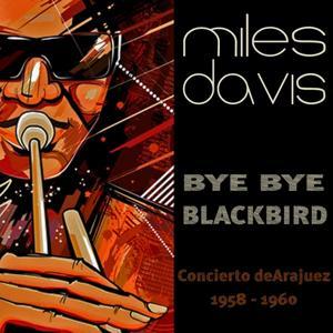 Bye Bye Blackbird (Concierto De Aranjuez 1958-1960)