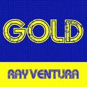 Gold: Ray Ventura