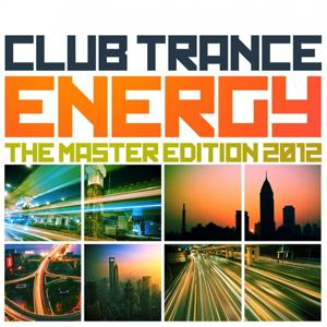 Club Trance Energy, the Master Edition 2012 (25 Trance Classic Masters and Future Anthems)
