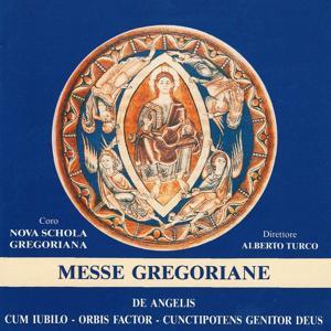 Messe Gregoriane (De Angelis, Cum Iubilo, Orbis Factor, Cunctipotens Genitor Deus)