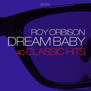 Dream Baby: 40 Classic Hits