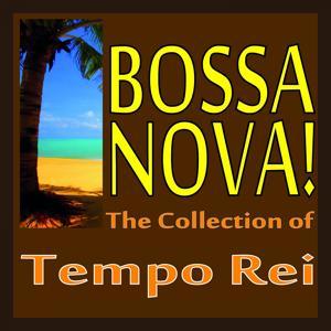 Bossa Nova! (The Collection Of Tempo Rei)