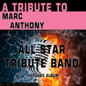 A Tribute to Marc Anthony (Karaoke Version)