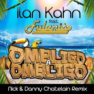 Ombligo a Ombligo (Nick & Danny Chatelain Remix)