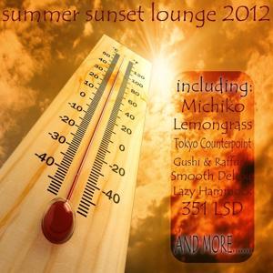 Summer Sunset Lounge 2012 (Groovy Beach & Downbeat Greatest)