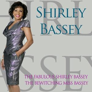 Shirley Bassey: The Fabulous Shirley Bassey / the Bewitching Miss Bassey