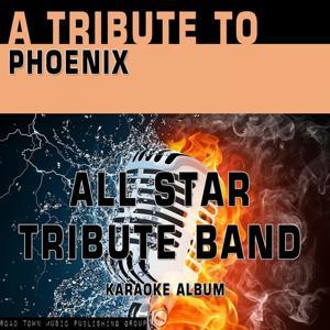 A Tribute to Phoenix (Karaoke Version)