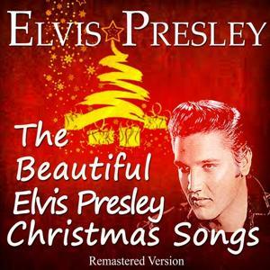 The Beautiful Elvis Presley Christmas Songs (Remastered Version)